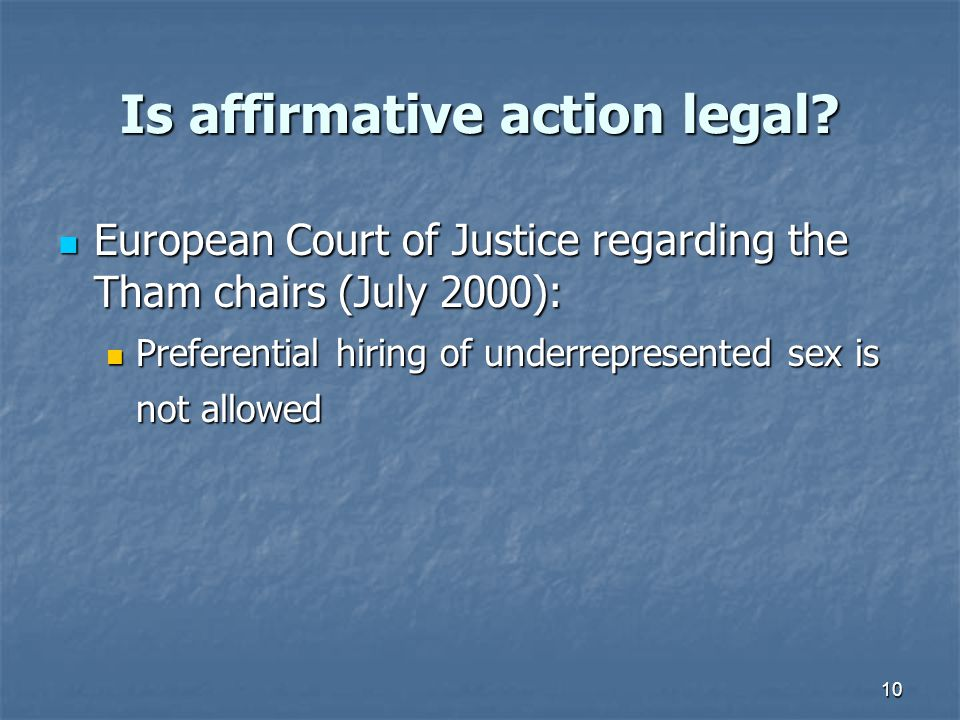 10 Is affirmative action legal? European Court of Justice regarding the Tham chairs (July 2000): European Court of Justice regarding the Tham chairs (