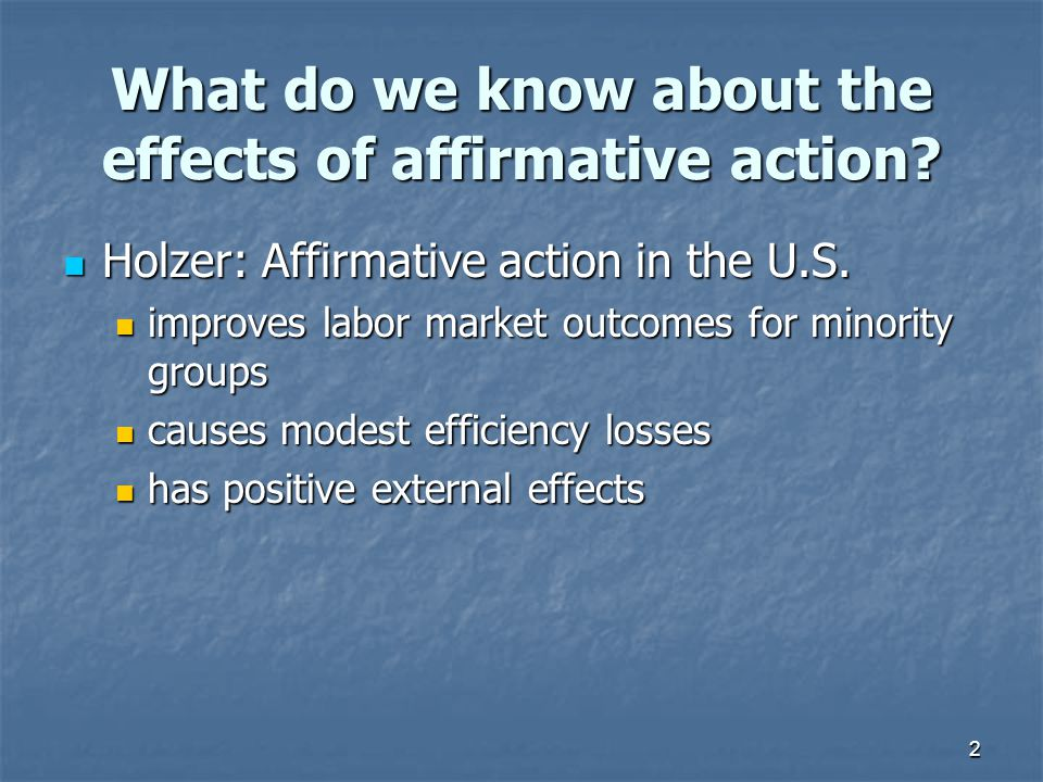 3 What do we know about the effects of affirmative action.