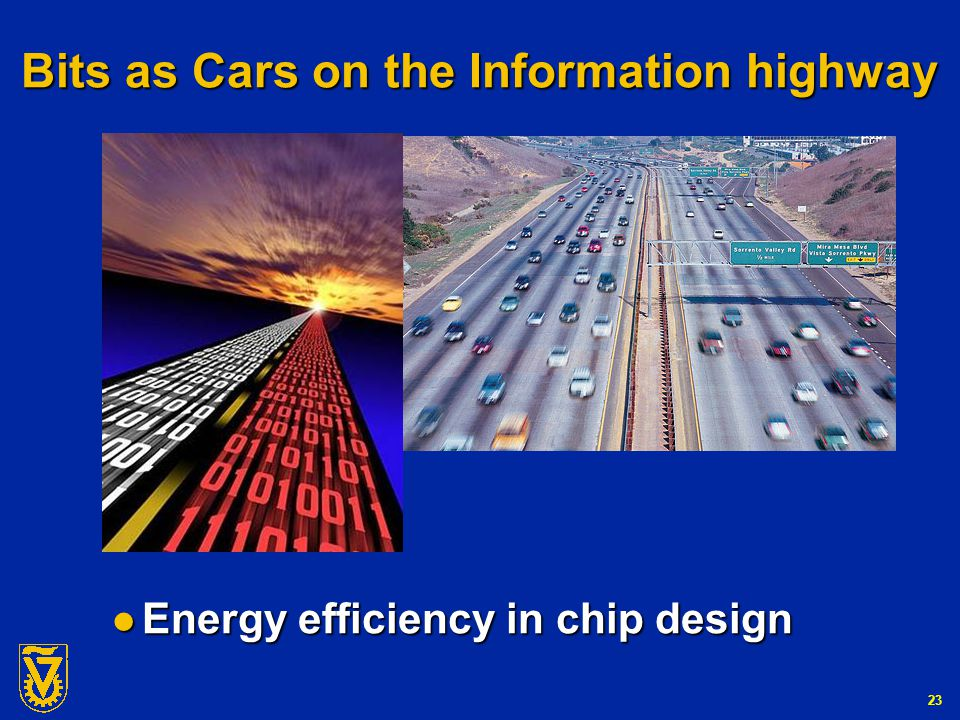 G-Number 23 Bits as Cars on the Information highway Energy efficiency in chip design Energy efficiency in chip design