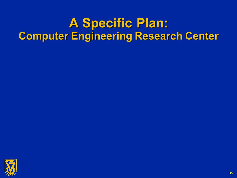 G-Number 35 A Specific Plan: Computer Engineering Research Center