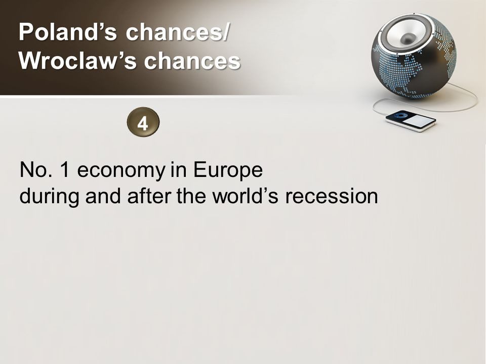 No. 1 economy in Europe during and after the world's recession 4 Poland's chances/ Wroclaw's chances