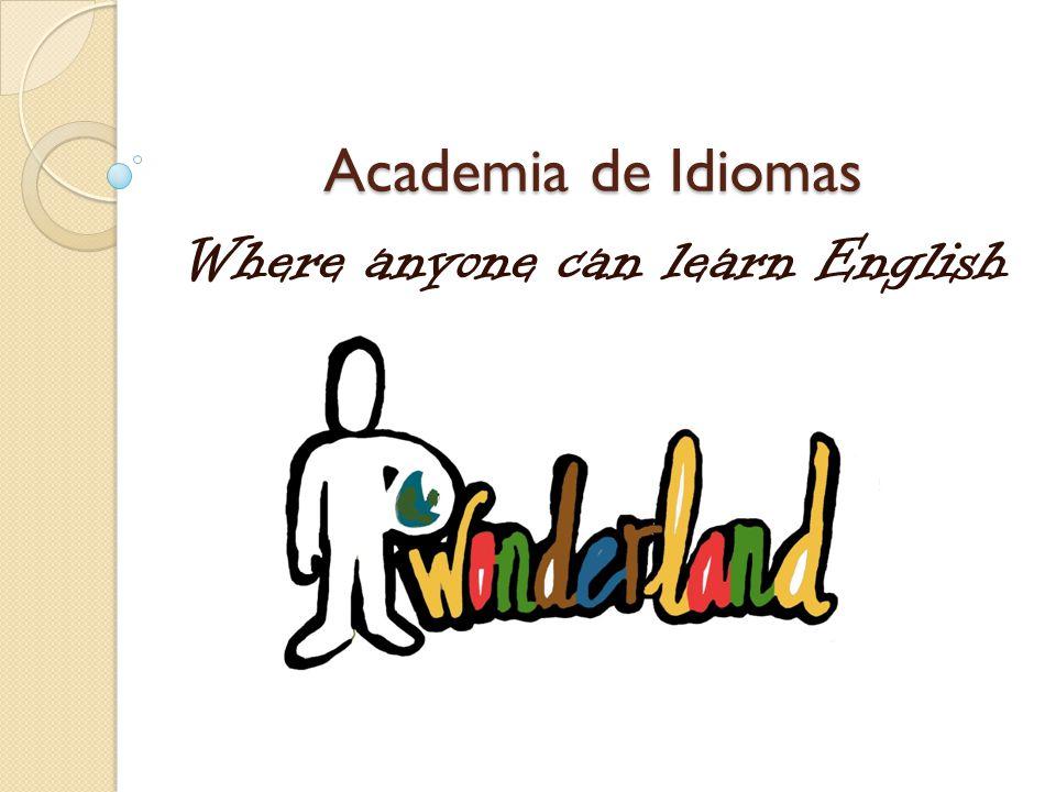 Academia de Idiomas Where anyone can learn English