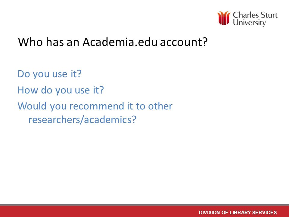 DIVISION OF LIBRARY SERVICES Who has an Academia.edu account.