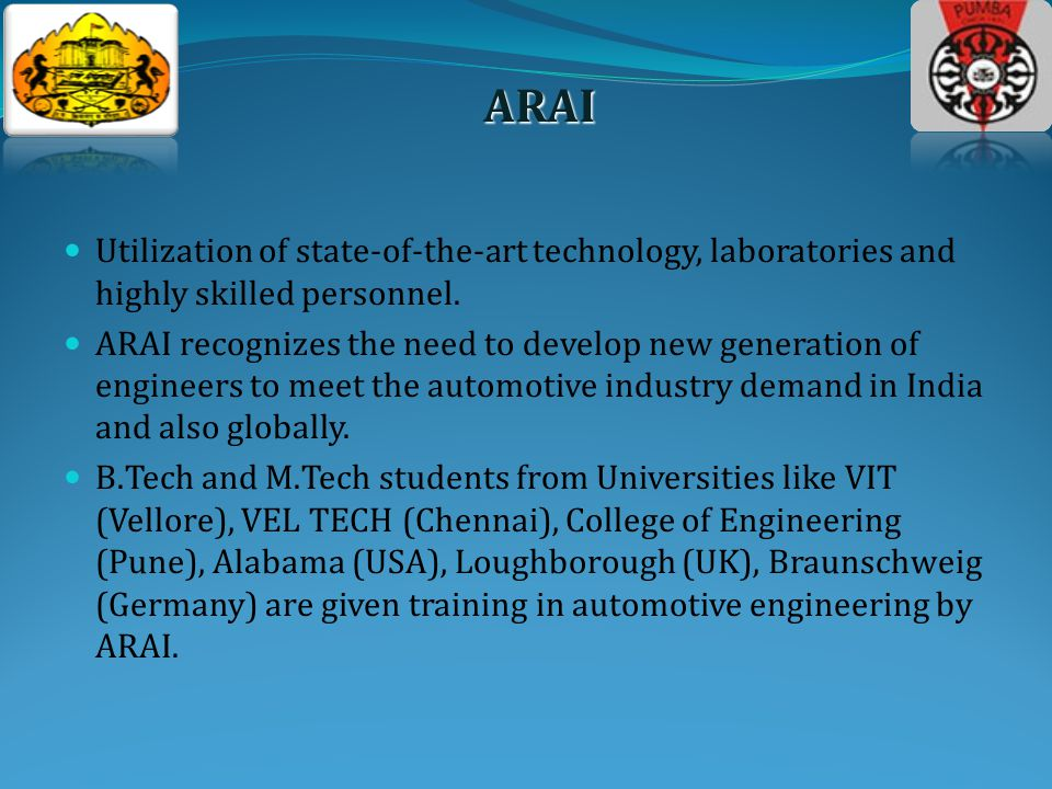 Utilization of state-of-the-art technology, laboratories and highly skilled personnel.