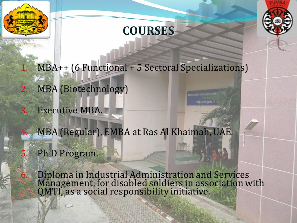 COURSES 1. MBA++ (6 Functional + 5 Sectoral Specializations) 2.