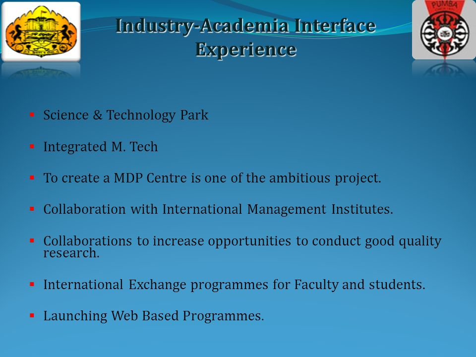 Recent Unique Learning Initiatives ICICI - Manipal Academy (IMA) Automotive Research Authority of India (ARAI) Bharat Forge Limited (BFL) The Infosys Training Centre The Intel Teach Program