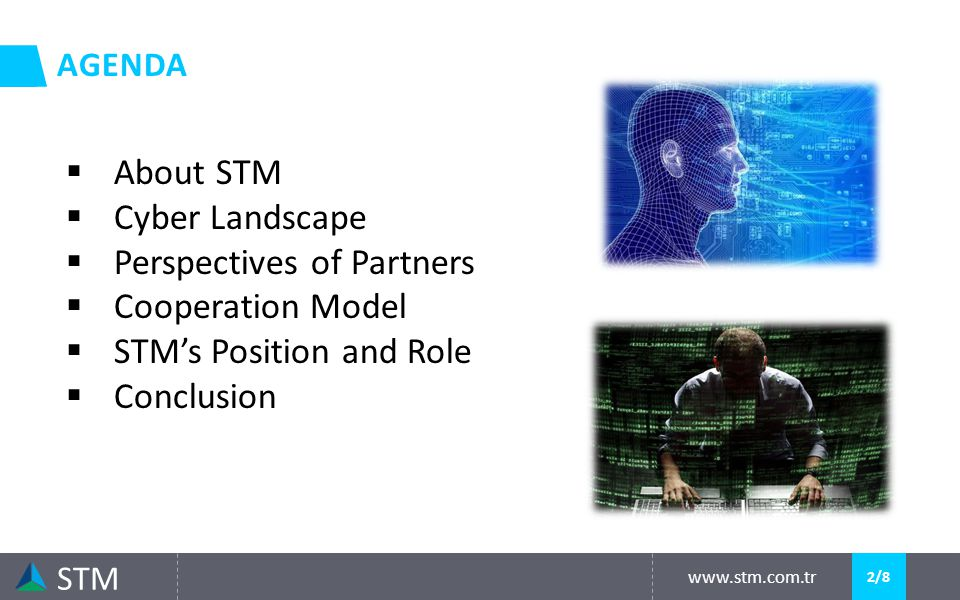 About STM  Established in 1991 by the decree of the Defence Industry Executive Committee of Turkey.