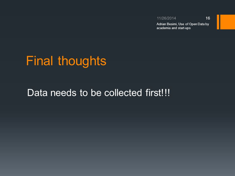 Final thoughts Data needs to be collected first!!.