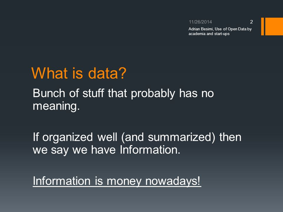 What is data. Bunch of stuff that probably has no meaning.