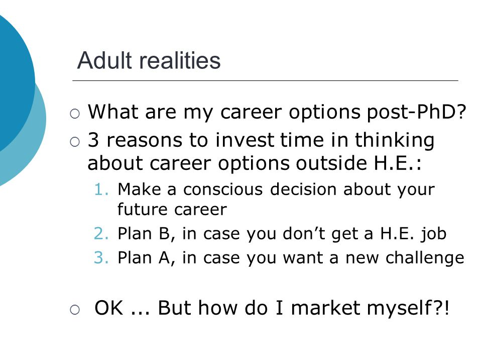 Adult realities  What are my career options post-PhD.