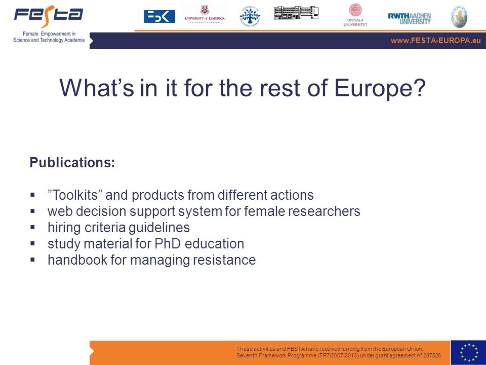 www.FESTA-EUROPA.eu These activities and FESTA have received funding from the European Union, Seventh Framework Programme (FP7/2007-2013) under grant agreement n° 287526 What's in it for the rest of Europe.