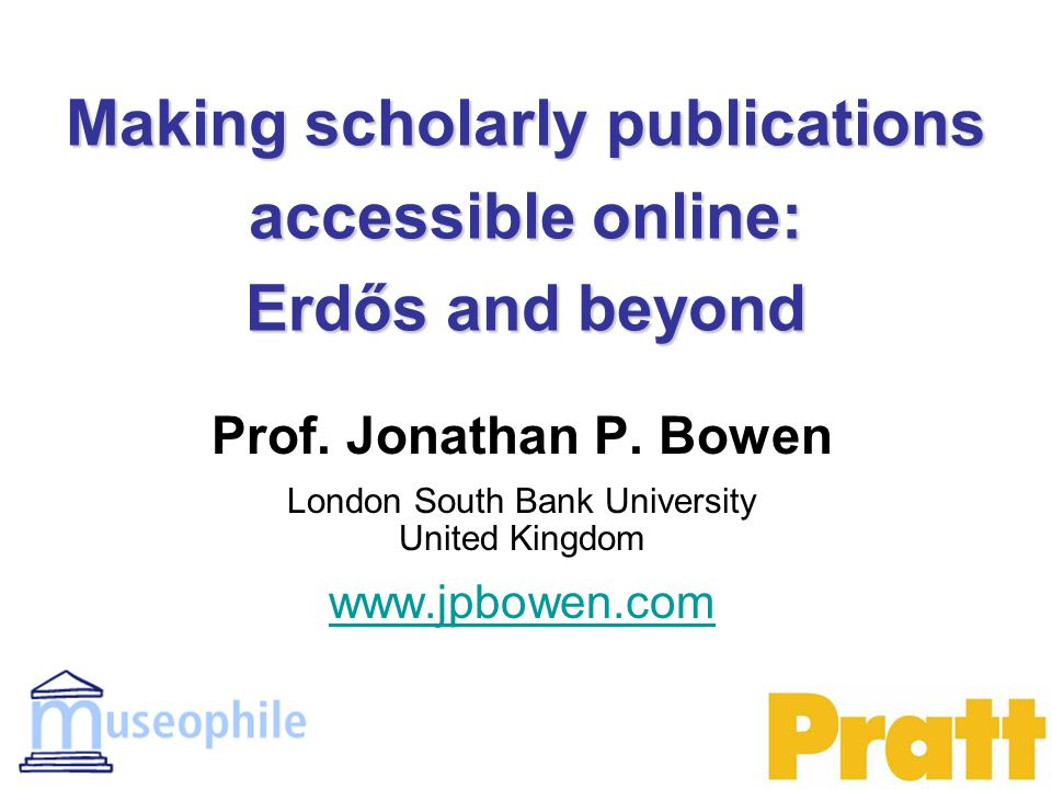 Making scholarly publications accessible online: Erdős and beyond Prof.