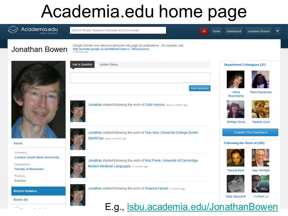 Academia.edu home page E.g., lsbu.academia.edu/JonathanBowenlsbu.academia.edu/JonathanBowen
