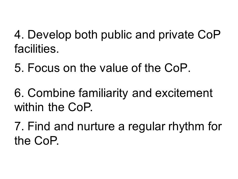 4.Develop both public and private CoP facilities.