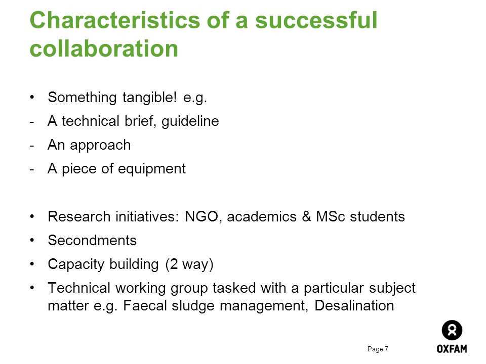 Page 7 Characteristics of a successful collaboration Something tangible.