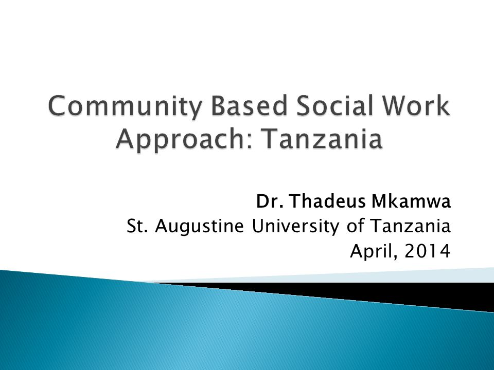 Dr. Thadeus Mkamwa St. Augustine University of Tanzania April, 2014