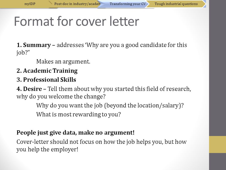 """Format for cover letter 1. Summary – addresses 'Why are you a good candidate for this job?"""" Makes an argument. 2. Academic Training 3. Professional Sk"""