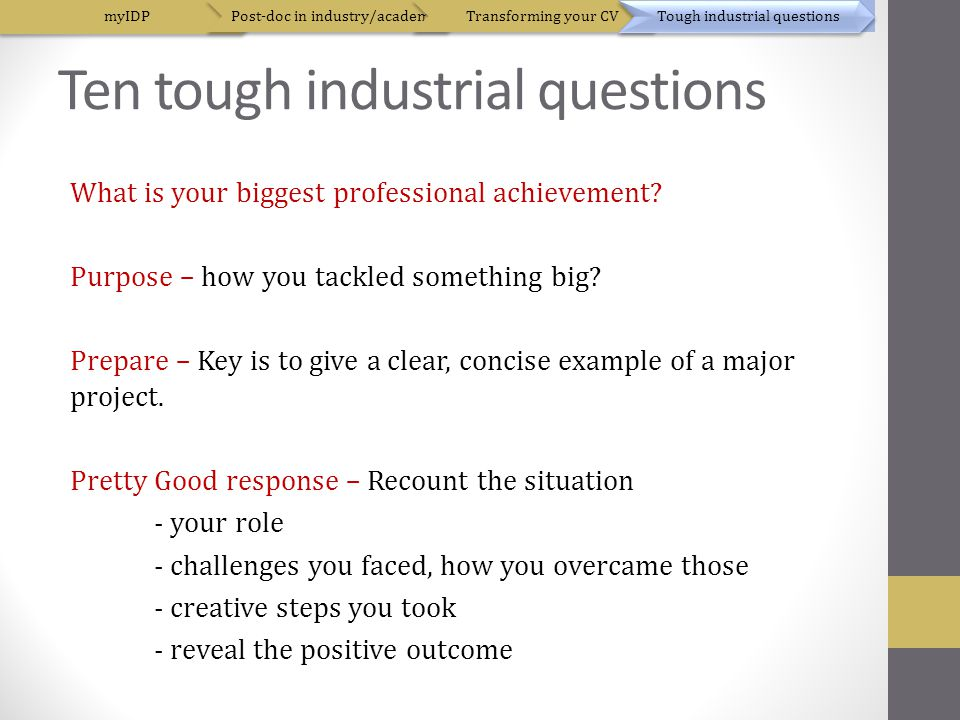 Ten tough industrial questions What is your biggest professional achievement.