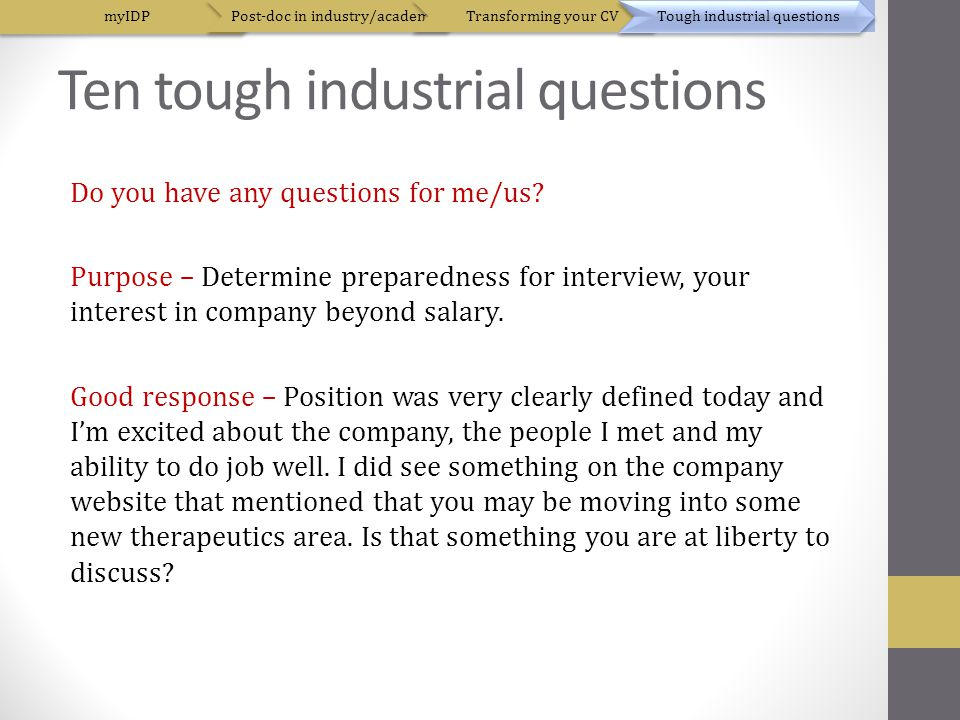 Ten tough industrial questions Do you have any questions for me/us.