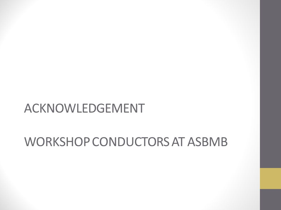 ACKNOWLEDGEMENT WORKSHOP CONDUCTORS AT ASBMB