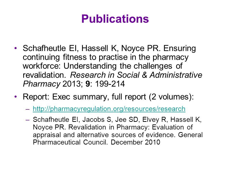 Publications Schafheutle EI, Hassell K, Noyce PR.