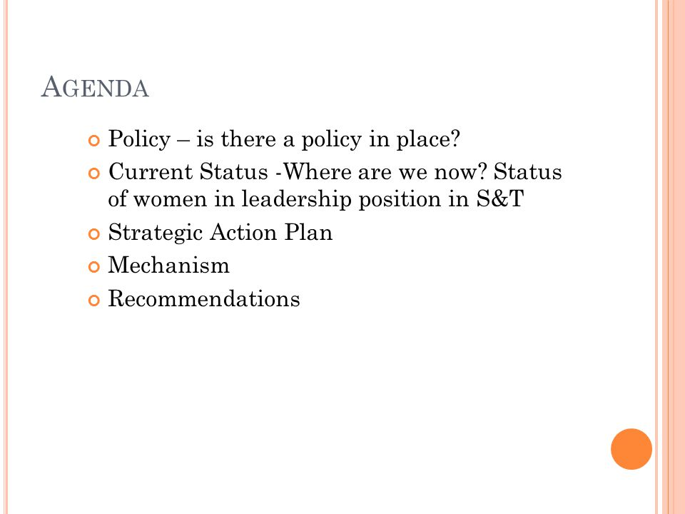 A GENDA Policy – is there a policy in place. Current Status -Where are we now.