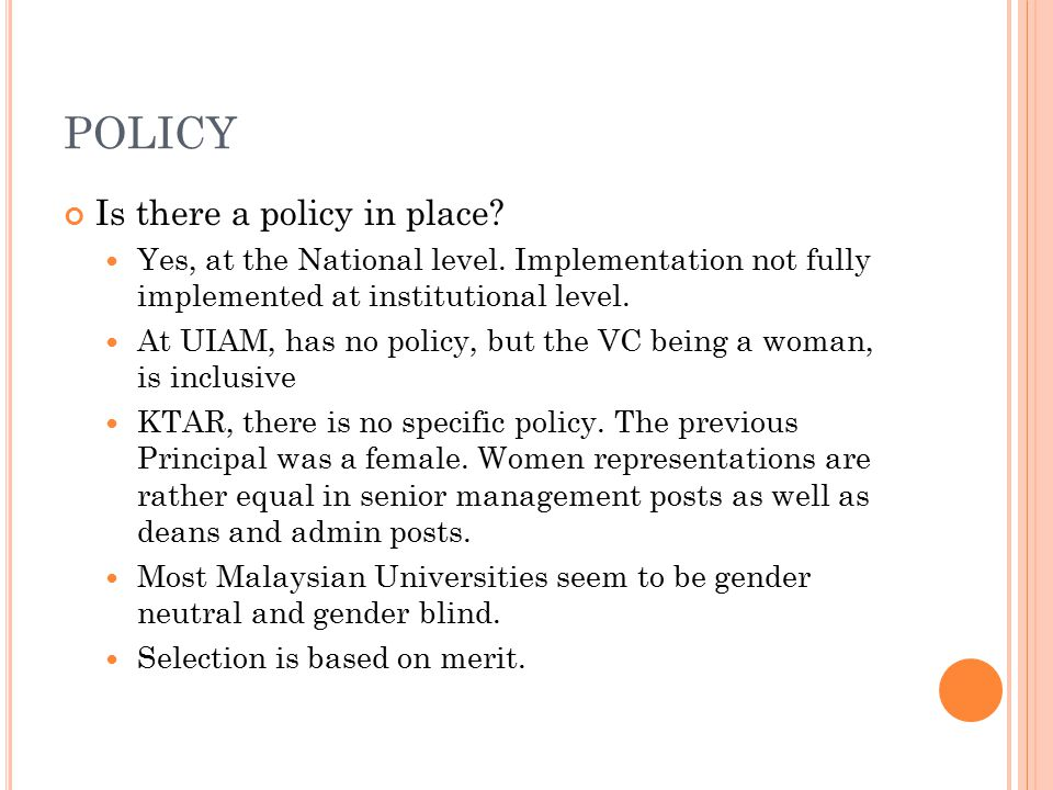 POLICY Is there a policy in place. Yes, at the National level.
