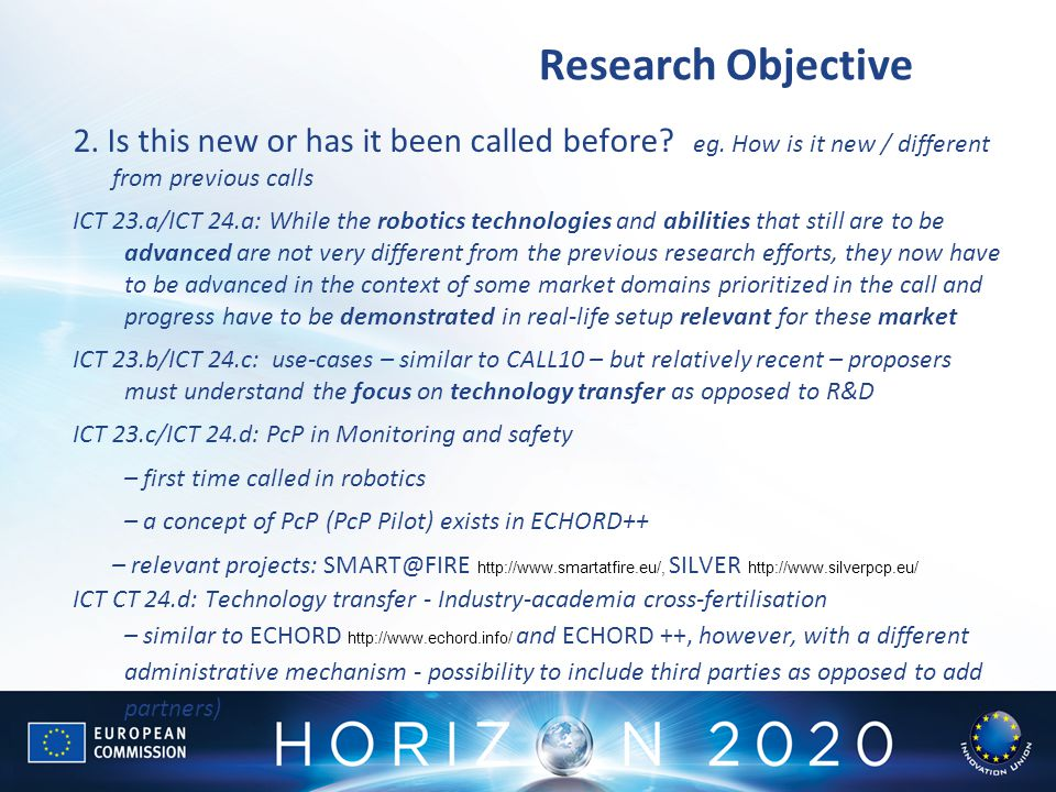 Research Objective 2. Is this new or has it been called before? eg. How is it new / different from previous calls ICT 23.a/ICT 24.a: While the robotic