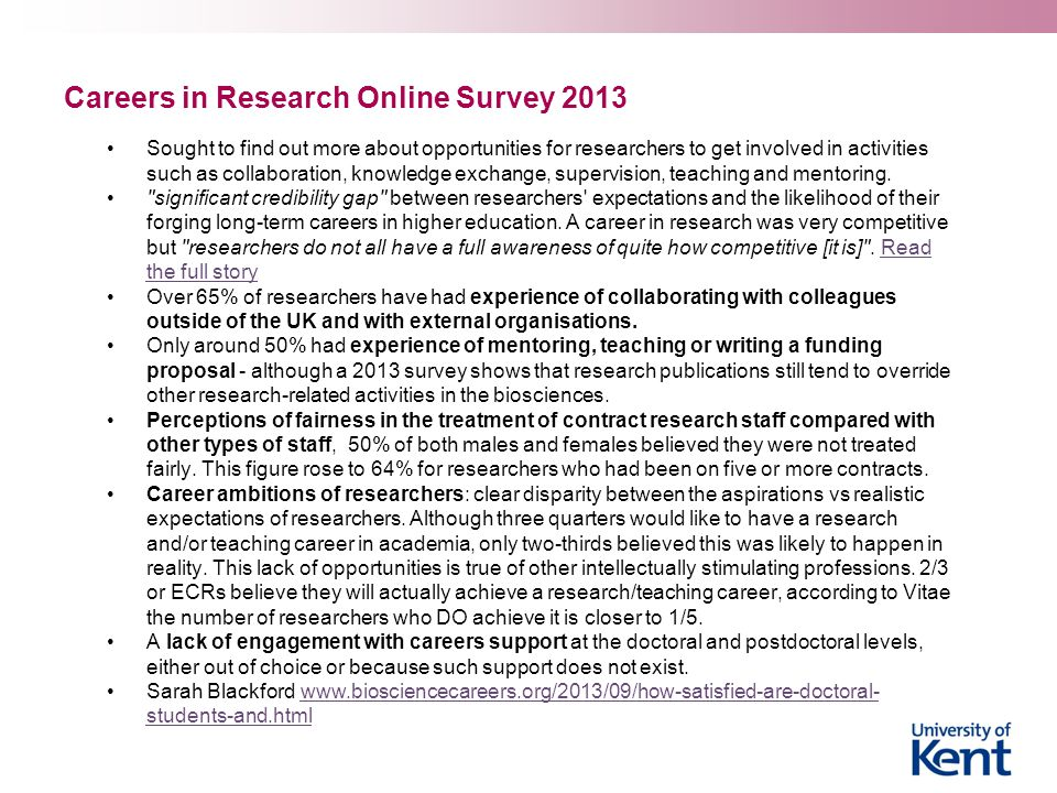 Careers in Research Online Survey 2013 Sought to find out more about opportunities for researchers to get involved in activities such as collaboration