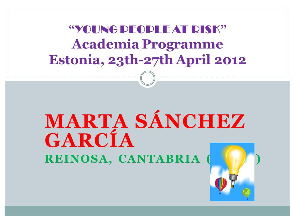 Young people at risk PROGRAMMES AND OTHER IDEAS FROM CANTABRIA, SPAIN A PERSPECTIV E OF MEASURES IN SECONDARY SCHOOL IN SPAIN Reinosa, Cantabria, 2012