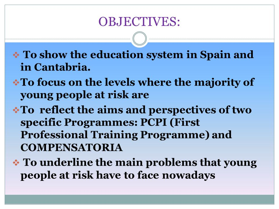 CONTENTS:  Spain, Cantabria and Reinosa: map of location&pictures  The education system in Spain&Cantabria  Where I work: MONTESCLAROS High School  Reasons why some young people are at risk  What is being done from educational system  What is being done at my High School  COMPENSATORIA  PCPI (First Professional Training Programmes)  Other activities that can be done with students
