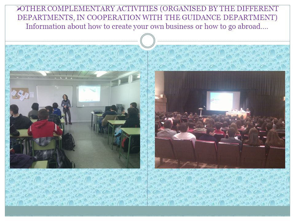 OTHER COMPLEMENTARY ACTIVITIES (ORGANISED BY THE DIFFERENT DEPARTMENTS, IN COOPERATION WITH THE GUIDANCE DEPARTMENT) Information about how to create