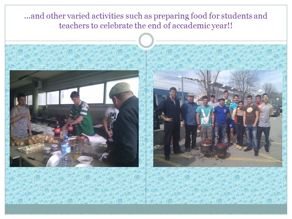 …and other varied activities such as preparing food for students and teachers to celebrate the end of accademic year!!