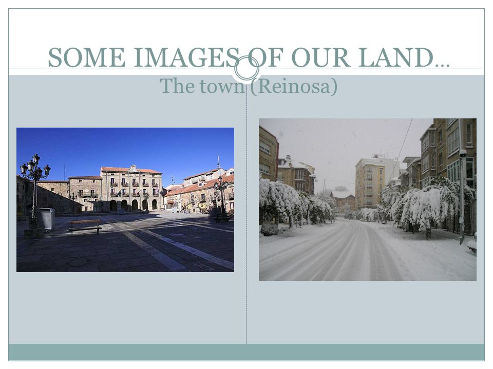 SOME IMAGES OF OUR LAND … The town (Reinosa)