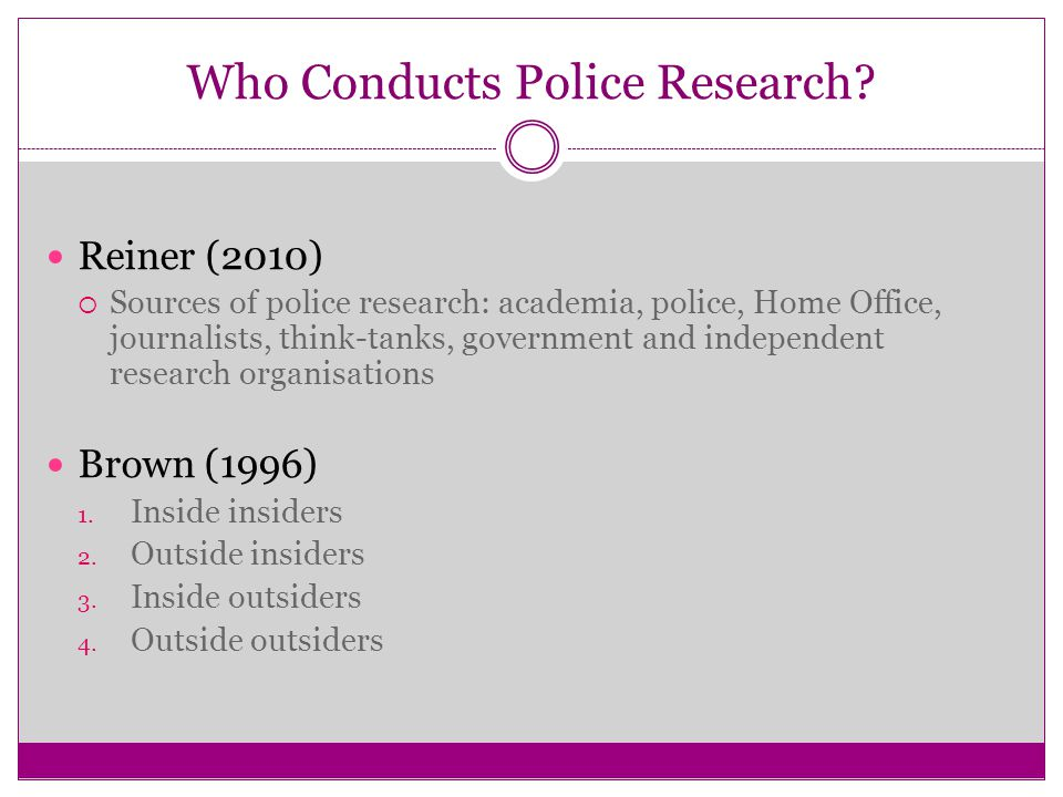 Who Conducts Police Research.