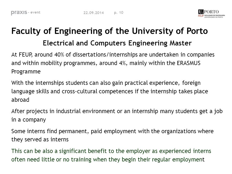 p. 10 Faculty of Engineering of the University of Porto Electrical and Computers Engineering Master At FEUP, around 40% of dissertations/internships a