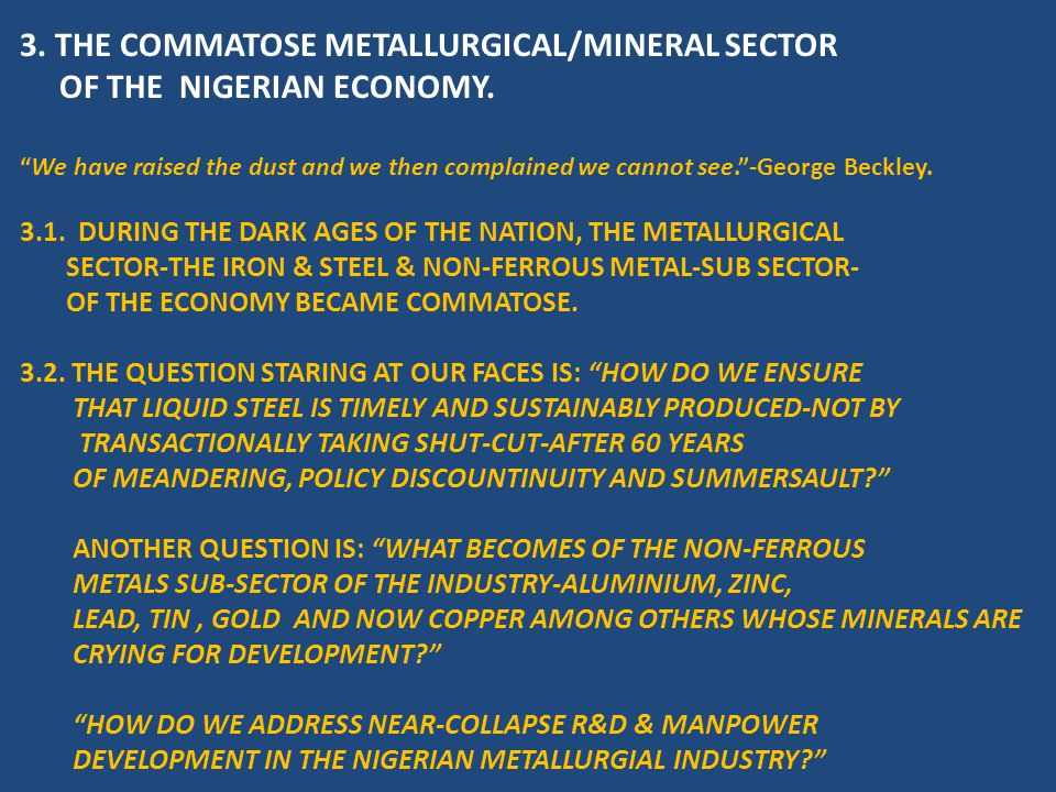 3. THE COMMATOSE METALLURGICAL/MINERAL SECTOR OF THE NIGERIAN ECONOMY.