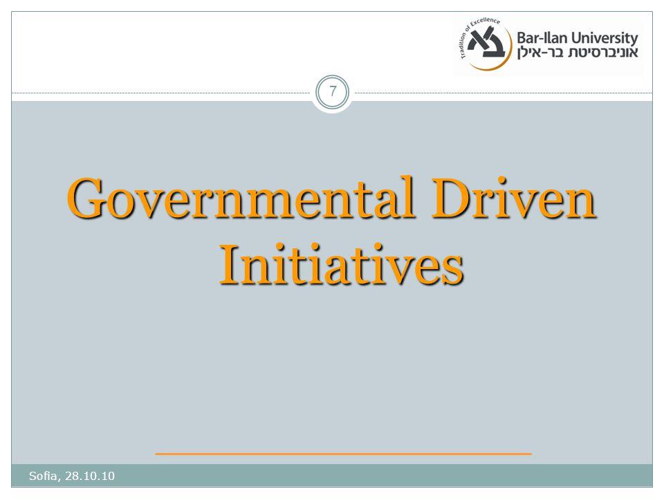 Governmental Driven Initiatives Sofia, 28.10.10 7