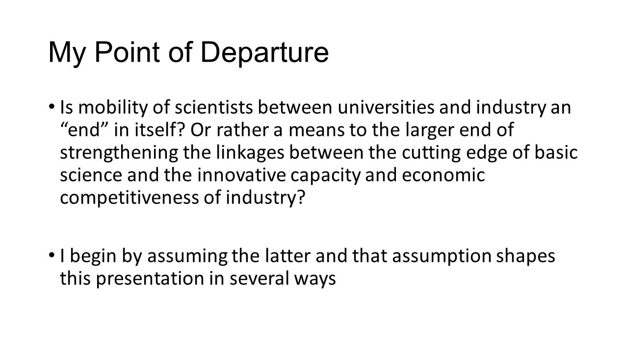 A reformulated set of questions How can research and development focused on innovation be optimally organized to make the best, most timely use of the most current, cutting edge science and technology.