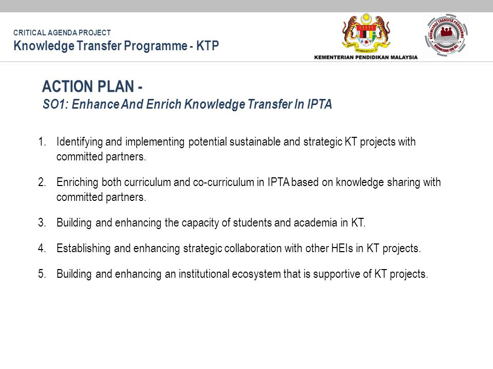 1.Identifying and implementing potential sustainable and strategic KT projects with committed partners.