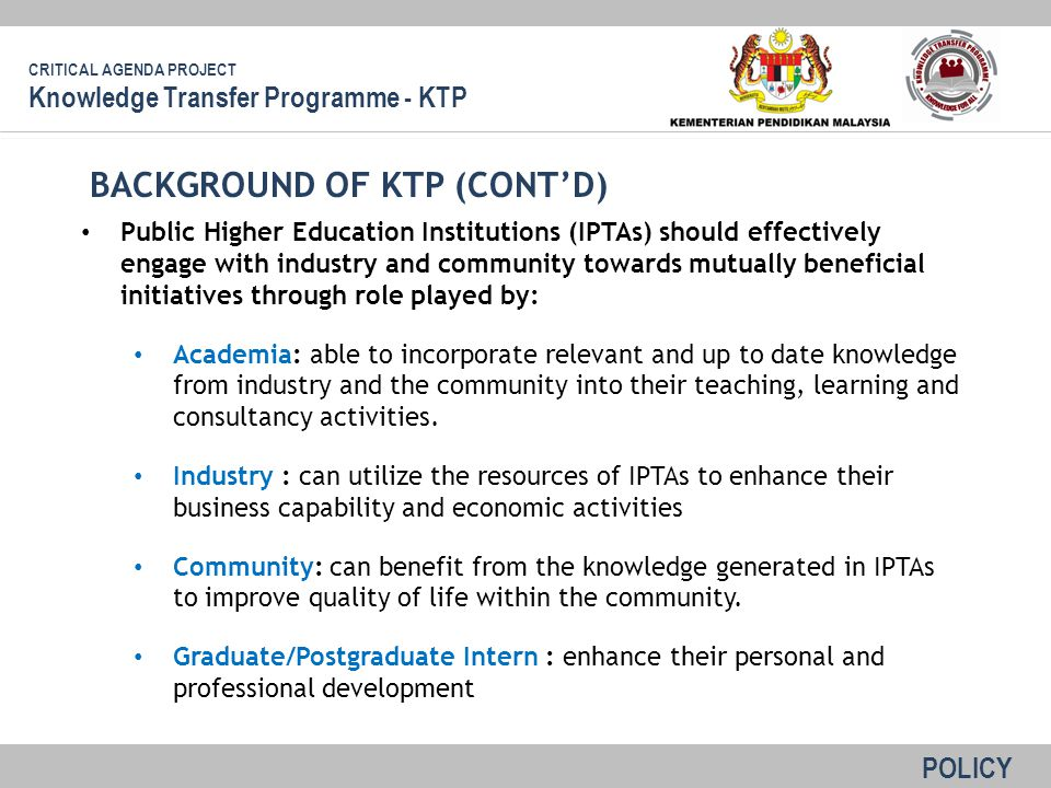 Public Higher Education Institutions (IPTAs) should effectively engage with industry and community towards mutually beneficial initiatives through role played by: Academia: able to incorporate relevant and up to date knowledge from industry and the community into their teaching, learning and consultancy activities.