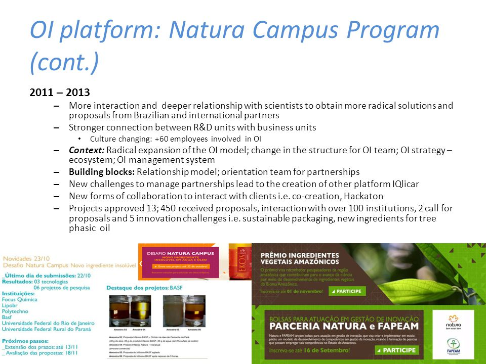 OI platform: Natura Campus Program (cont.) 2011 – 2013 – More interaction and deeper relationship with scientists to obtain more radical solutions and