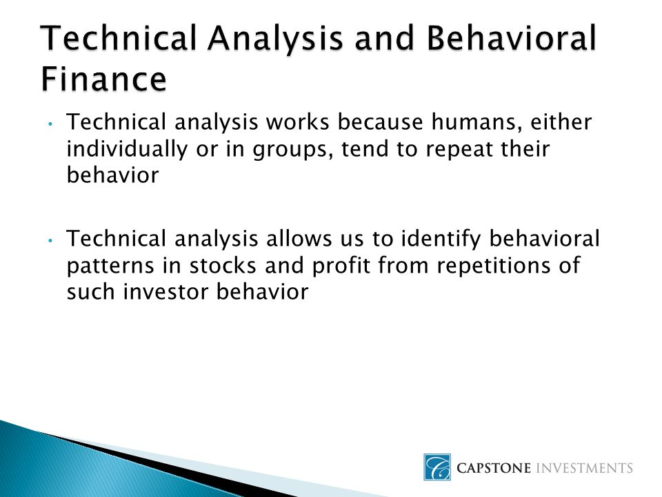 Technical analysis works because humans, either individually or in groups, tend to repeat their behavior Technical analysis allows us to identify behavioral patterns in stocks and profit from repetitions of such investor behavior
