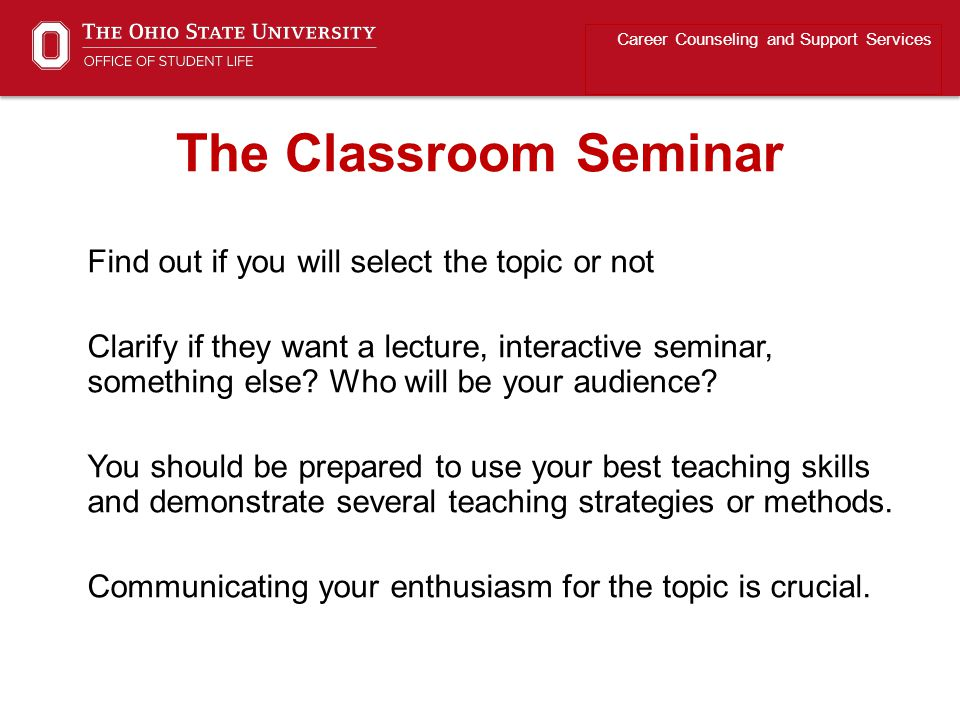 Find out if you will select the topic or not Clarify if they want a lecture, interactive seminar, something else.