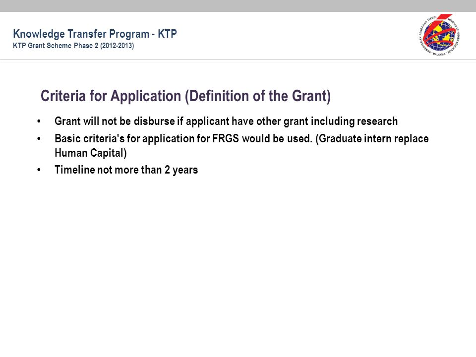 Grant will not be disburse if applicant have other grant including research Basic criteria's for application for FRGS would be used. (Graduate intern