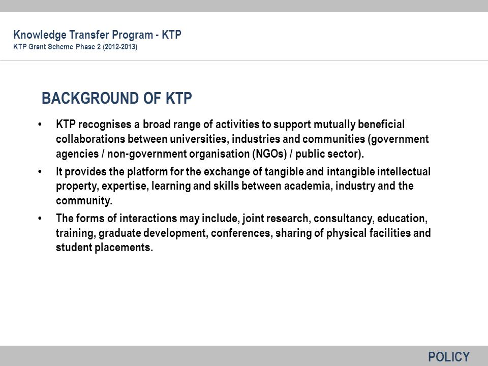 KTP recognises a broad range of activities to support mutually beneficial collaborations between universities, industries and communities (government