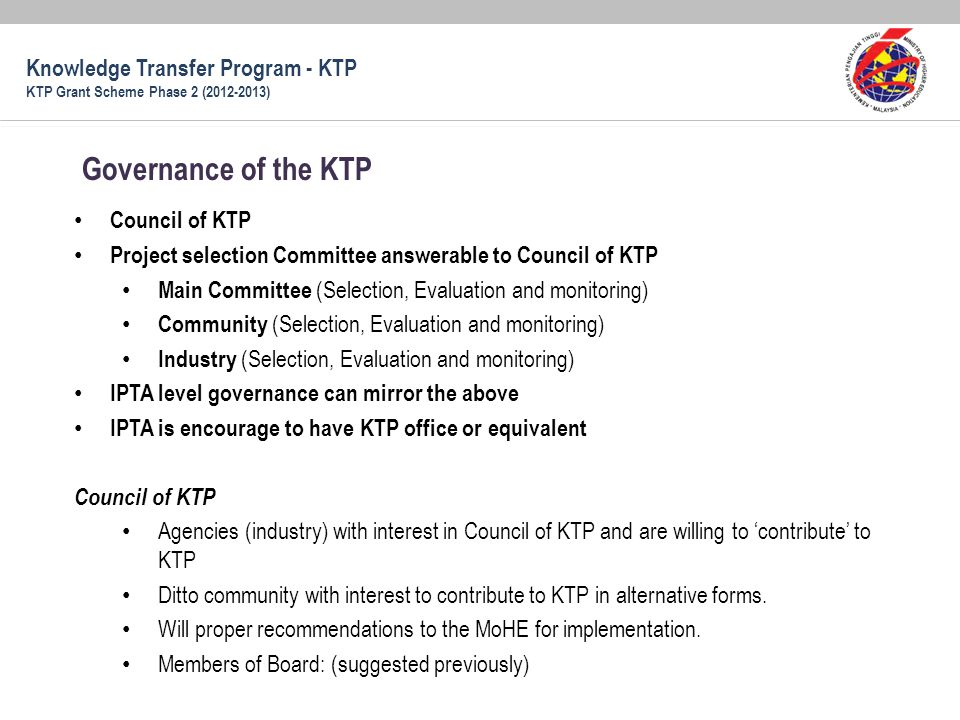 Council of KTP Project selection Committee answerable to Council of KTP Main Committee (Selection, Evaluation and monitoring) Community (Selection, Ev