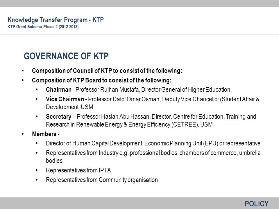 Composition of Council of KTP to consist of the following: Composition of KTP Board to consist of the following: Chairman - Professor Rujhan Mustafa,