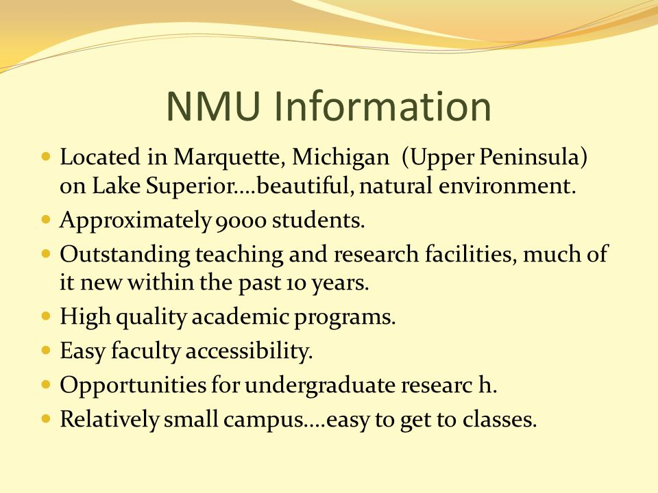 NMU Information Located in Marquette, Michigan (Upper Peninsula) on Lake Superior….beautiful, natural environment.