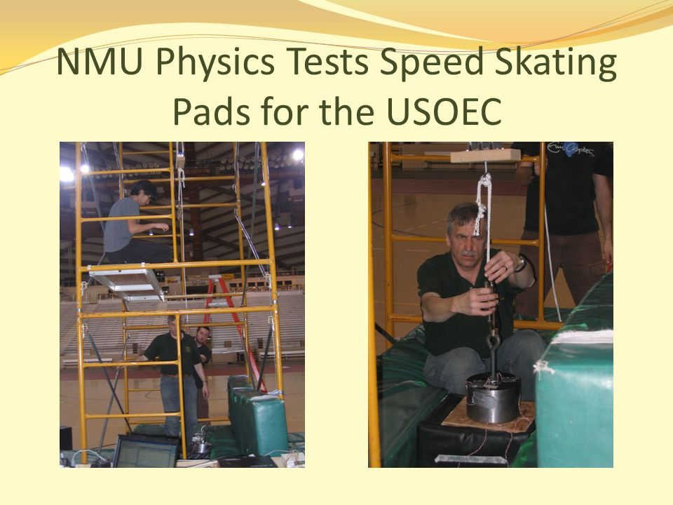 NMU Physics Tests Speed Skating Pads for the USOEC
